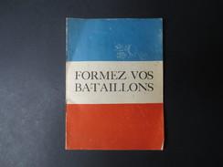 Formez Vos Bataillons - Livret De Motivation Et Enrolement Des Armées Pour Les  Nouvelles Recrues Volontaires 1940 - 44 - Catalogues