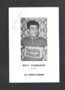 WIELRENNER - CYCLISTE - COUREUR  WILLY PLANCKAERT - FLANDRIA - ROMEO   - FOTOKAART + HANDTEKENING (8943) - Cyclisme