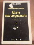 James Hadley Chase: Alerte Aux Croquemorts/ Gallimard-Série Noire N°247, 1964 - Andere Sammlungen