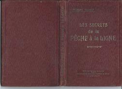 Les Secrets De La Pêche à La Ligne. R. Guinot. 1929. Manufrance. Le Marériel / Les Poissons / Droits Et Devoirs. - Caccia/Pesca