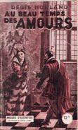 Au Beau Temps Des Amours Par Régis Horland - Amours D'autrefois N°10 - Books, Magazines, Comics