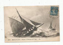 Cp , Bateaux De Pêche ,barque De Pêches Par Gros Temps,62 , BERCK -PLAGE , Voyagée - Pêche