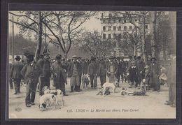 CPA 69 - LYON - Le Marché Aux Chiens - Place Carnot - SUPERBE GROS PLAN ANIMAUX ANIMATION Marché Nommé - Lyon