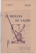 Petit Livre; Le Moulin De VALMY (51) Marne.1792-1947 -André Procureur -Valmy - Histoire