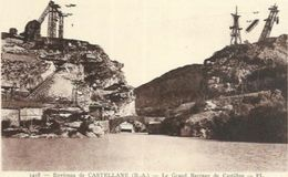 04. ENVIRONS DE CASTELLANE.  LE GRAND BARRAGE DE CASTILLON EN CONSTRUCTION - Castellane