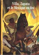Découvertes Gallimard N° 54 Villa Zapata Et Le Mexique En Feu - Encyclopaedia