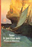 Découvertes Gallimard N° 45 Sous Le Pavillon Noir - Encyclopaedia