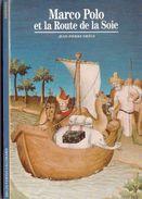 Découvertes Gallimard N° 53 Marco Polo Et La Route De La Soie - Encyclopedieën