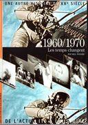 Découvertes Gallimard N° 7 Une Autre Histoire Du XXe Siècle 1960/1970 - Encyclopaedia