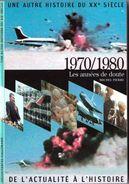Découvertes Gallimard N° 8 Une Autre Histoire Du XXe Siècle 1970/1980 - Encyclopaedia