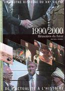Découvertes Gallimard N° 10 Une Autre Histoire Du XXe Siècle 1990/2000 - Encyclopedieën