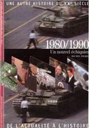 Découvertes Gallimard N° 9 Une Autre Histoire Du XXe Siècle 1980/1990 - Encyclopedieën