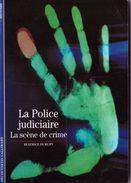 Découvertes Gallimard N° 403 La Police Judicière - Encyclopaedia