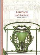 Découvertes Gallimard N° 136 Guimard L'Art Nouveau - Encyclopaedia
