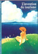 Découvertes Gallimard N° 288 L'invention Du Tourisme - Encyclopaedia
