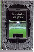 Découvertes Gallimard N° 355 Les Stades En Gloire - Encyclopaedia