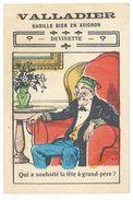 Chromo Valladier En Avignon, Près Les Halles, Devinette, Fête à Grand Père, Vêtements Bayard - Trade Cards