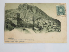 """C.P.A. ALICANTE : Torres Del Ayuntamiento Y  Castillo , Sello 1905,  Tampon """"Jose Soler Lopez"""" - Alicante"""
