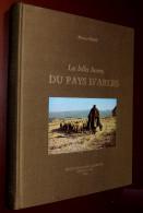 MAURICE PEZET - Les Belles Heures Du Pays D'Arles - Laffitte 1982 - Provence - Alpes-du-Sud