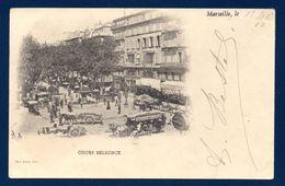 13. Marseille. Cours Belsunce. Jour De Marché. Tram Hippomobile, Chariots. 1900 - Canebière, Centre Ville