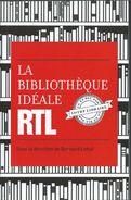 La Bibliothèque Idéale RTL Sous La Direction De Bernard Lehut - Cultural