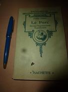 1937 Encyclopédie Des Connaissances Agricoles ---> LE PORC (élevage- Engraissement- Reproduction) ...etc - Encyclopédies