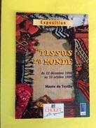 Cholet Exposition Des Tissus Du Monde 1999 Musée Du Textile Carte Pub. Rue Du Docteur Roux - Cholet