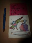 1974 L'ART De Présenter Le VIN Sur La TABLE  ,par Le Comité National Des VINS De FRANCE - Vieux Papiers