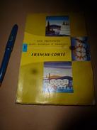 1955 Nos PROVINCES --> Guide Touristique Et Economique FRANCE-COMTE & MONTS-JURA - Tourism
