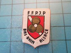 Pin413c Pin's Pins / SPORT Pétanque FFPJP BAS-RHIN ALSACE  , Belle Qualité !!!    Marquage Au Dos : ---- - Bowls - Pétanque