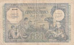 Billet De 500 Francs Banque De L'Algérie 25 08 1943, RRR Musynski Ref MK 36 - Algérie