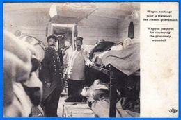 GUERRE 1914-18 WAGON AMENAGE POUR LE TRANSPORT DES BLESSES GRIEVEMENT 11-11-1914 - VOIR MON SITE Serbon63 - Material