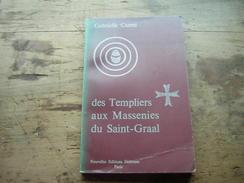GABRIELLE CARMI  DES TEMPLIERS AUX MASSENIES DU SAINT GRAAL  NOUVELLES EDITIONS DEBRESSE 1977 - Histoire