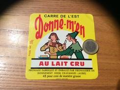 Etiquette Fromage «CARRE DE L'EST Donne-m'en AU LAIT CRU - CHAVANGES (10)» - Cheese