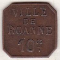42 - LOIRE. La Ville De Roanne. 10 Centimes. Cuivre - Monetari / Di Necessità
