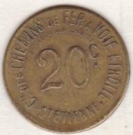 42 - LOIRE. Saint-Etienne. Chemin De Fer à Voie Etroite. 20 Centimes - Monétaires / De Nécessité