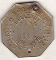 42 Loire. Saint Etienne. Jeton Tramways à Vapeur , Bellevue Terrasse , 10 Centimes - Monétaires / De Nécessité