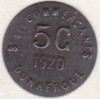 59. Nord. Dunkerque. Société Des Commerçants. 5 Centimes 1920 - Monétaires / De Nécessité