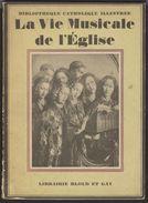 La Vie Musicale De L'Église - Amédée GASTOUÉ - 1929 - Religion