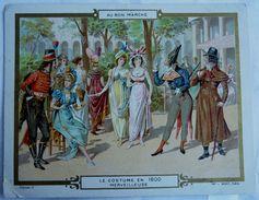 Grand CHROMO AU BON MARCHE LE COSTUME EN 1800 MERVEILLEUSE - Au Bon Marché