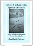 EVOLUCION DE LAS TARIFAS POSTALES ARGENTINAS (1877-1974) LIBRO MIGUEL EMILIO RAVIGNANI BUENOS AIRES 2008 - Literatura