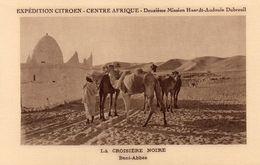 EXPEDITION CITROEN CENTRE AFRIQUE LA CROISIERE NOIRE BENI ABBES - Cartes Postales
