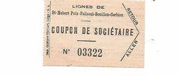 St-Hubert-Poix-Paliseul-Bouillon-Corbion. Coupon De Sociétaire Aller Et Retour Vers 1915   TRES Bon état. - Non Classés