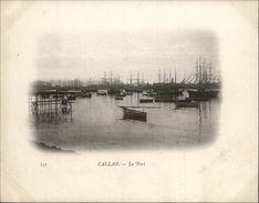 Campagne DUGUAY-TROUIN 1902-1903 - Voilier - Expédition - PEROU - CALLAO - Port - Pérou