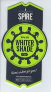 SPIRE BREWING CO (CHESTERFIELD, ENGLAND) - WHITER SHADE PALE - PUMP CLIP FRONT - Signs