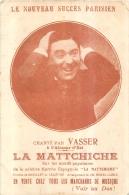 LA MATTCHICHE CHANTE PAR VASSER A L'ALCAZAR D'ETE LE NOUVEAU SUCCES PARISIEN - Liederbücher