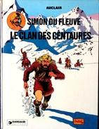 Auclair - SIMON DU FLEUVE - Le Clan Des Centaures - Éditions Du Lombard - ( 1978 ) . - Bücher, Zeitschriften, Comics