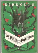 Almanach Illustré Le Petit Parisien De 1940 Le Plus Lu Des Journaux Du Monde Entier - Calendriers