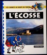Les Carnets De Route De TINTIN - L' ÉCOSSE - Casterman - ( 1992 ) . - Tintin