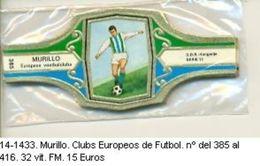 Vitolas Murillo. Clubs Europeos De Futbol. Ref. 14-1433 - Vitolas (Anillas De Puros)